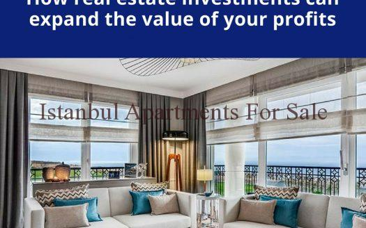 How real estate investments can expand the value of your profits in Istanbul Turkey