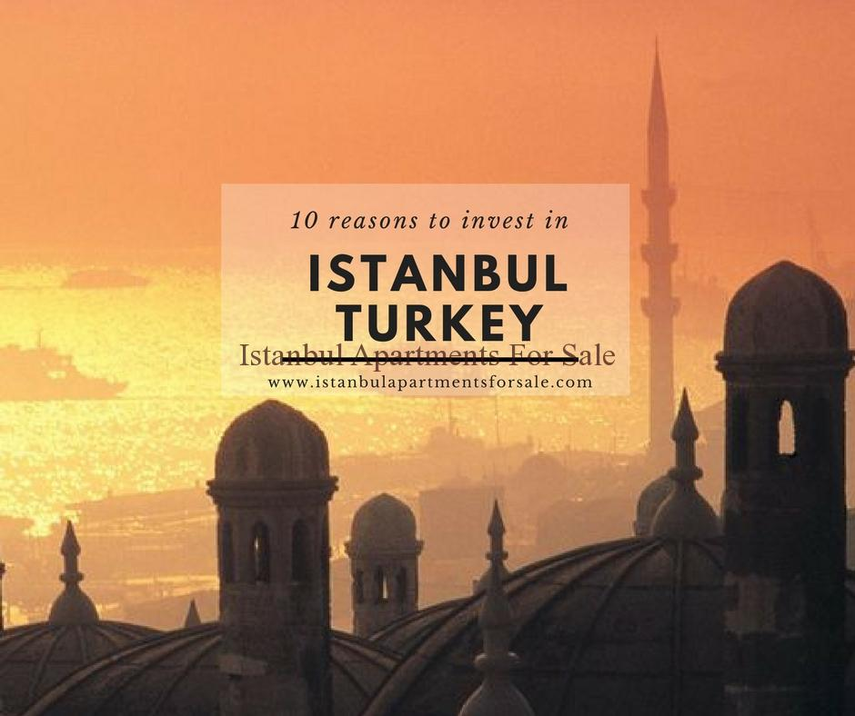 10 reasons to invest in Istanbul Turkey