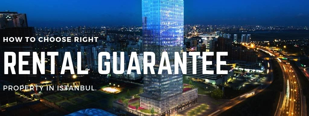 how to choose right rental guarantee property in Istanbul